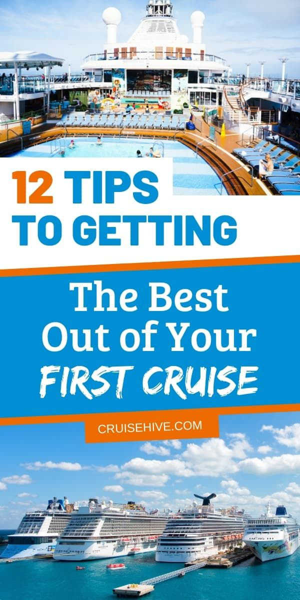 Here Are 12 First Time Cruise Tips And Hacks To Make Sure You Re Prepared For The Essentials During That Dream V Cruise Travel How To Book A Cruise Cruise Tips