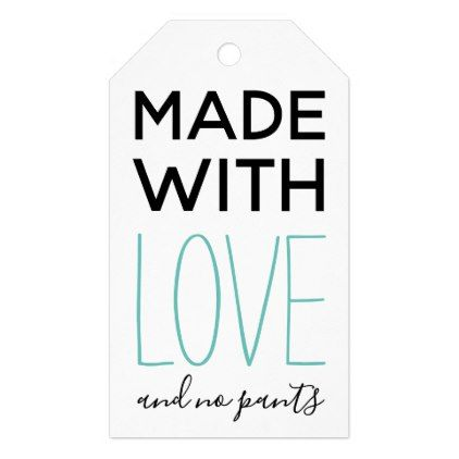 Made with Love and No Pants Handmade Joke Gift Tags  $9.45  by PsychedelicDoilies  - custom gift idea