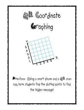 Students will be amazing and engaged while practicing how to locate points on a coordinate graph.  This activity will require a QR app from any sma...