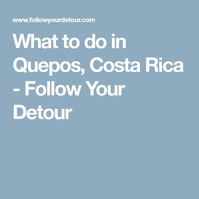 What to do in Quepos, Costa Rica - Follow Your Detour