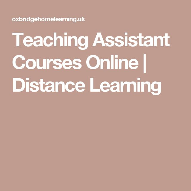 Teaching Assistant Courses Online | Distance Learning