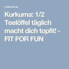 Kurkuma: 1/2 Teelöffel täglich macht dich topfit! - FIT FOR FUN
