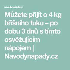Můžete přijít o 4 kg břišního tuku – po dobu 3 dnů s tímto osvěžujícím nápojem | Navodynapady.cz