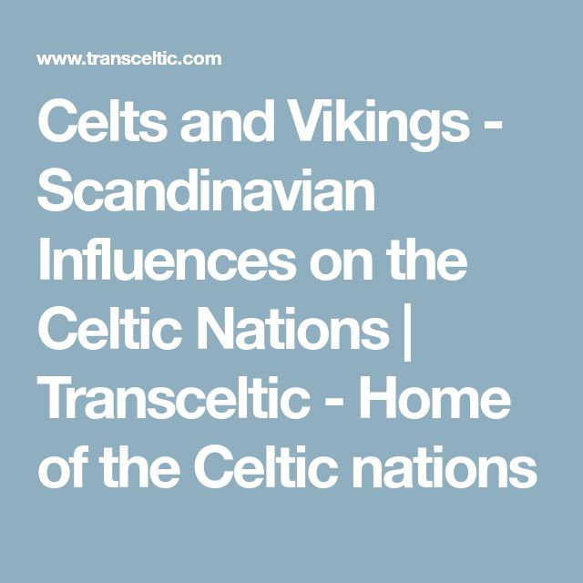 Celts and Vikings - Scandinavian Influences on the Celtic Nations | Transceltic - Home of the Celtic nations