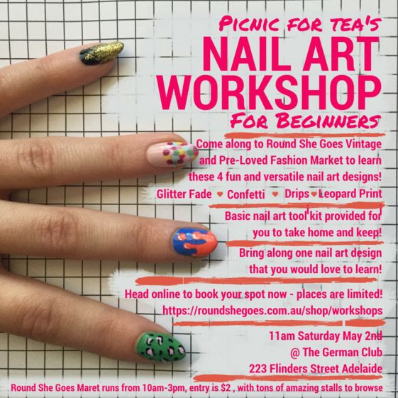 Round She Goes - Market Place - Picnic for Tea's Beginner Nail Art Workshop - Round She Goes Adelaide Saturday 2nd May 2015 11am