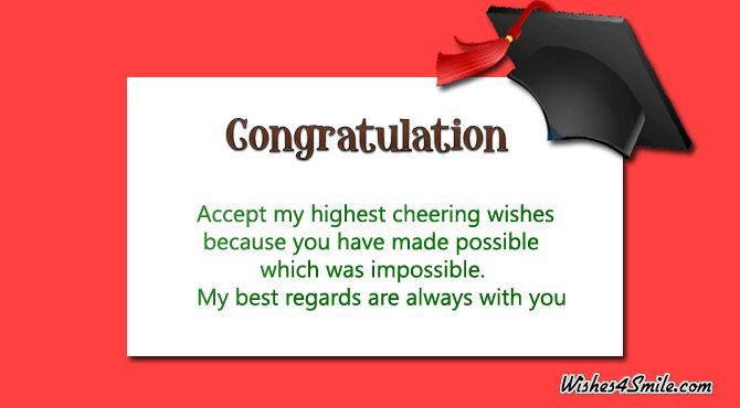Congratulation messages for graduates: If you have someone who has graduated, then it is a right time to wish him/her to show what s/he has achieved in life.