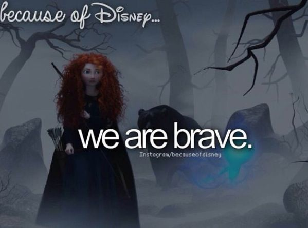 Princess Merida, who is widely recognized for her bravery as she single-handedly saves her mother from the terrible fate of living the rest of her life as a bear.