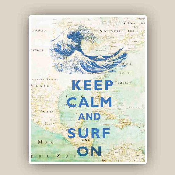 Keep calm surf on, 11x14 Print,  Keep calm art over old Mexico Golf Map reproduction,  Map art, Nautical art,..I can make this