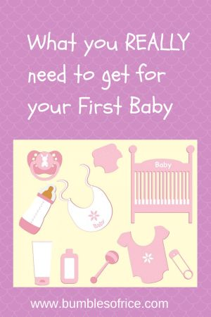 What you REALLY need to get for your first baby- a list to help you think about what you need to buy or borrow before your new baby is born