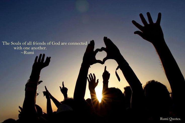 Az Istenben hívők lelkei összeérnek.  http://soulonefonix.blogspot.com/2015/01/httpswwwfacebookcompagesrumi-idezetek.html