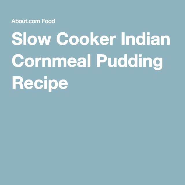Slow Cooker Indian Cornmeal Pudding Recipe