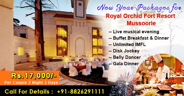 new year packages of Royal Orchid Fort resort Mussoorie New year party 2017 Celebration hurry up Book now Call-08130781111