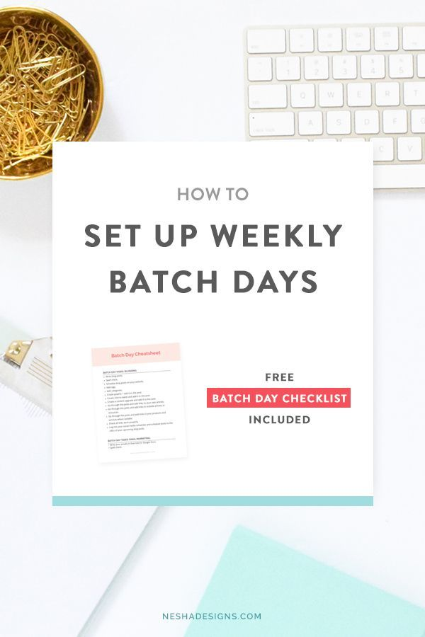 How to set up (and stick to) weekly batch days — Nesha Woolery
