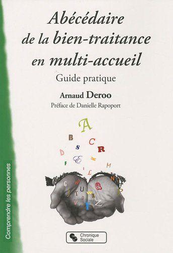 Amazon.fr - Abécédaire de la bien-traitance en multi-accueil : Guide pratique - Arnaud Deroo, Danielle Rapoport - Livres