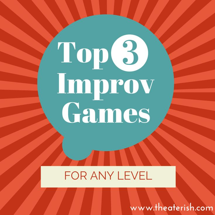 Can you guess the top 3 improv games for any level?? I bet you've played  all three!