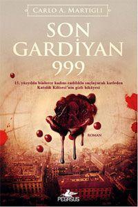 Son Gardiyan 999 / Carlo A. Martigli  http://www.pttkitap.com/kitap/son-gardiyan-999-p884649.html