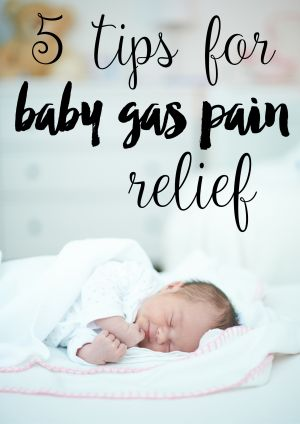 5 Tips for Baby Gas Pain Relief