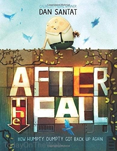 After the Fall (How Humpty Dumpty Got Back Up Again) Hardcover  by Dan Santat