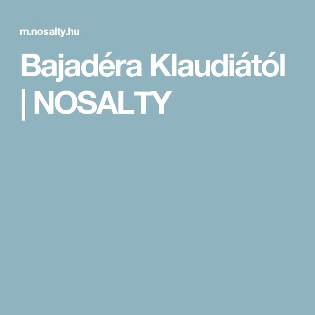 Bajadéra Klaudiától | NOSALTY