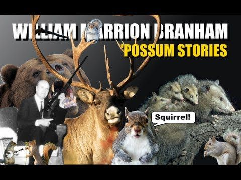 William Marrion Branham  'Possum Stories