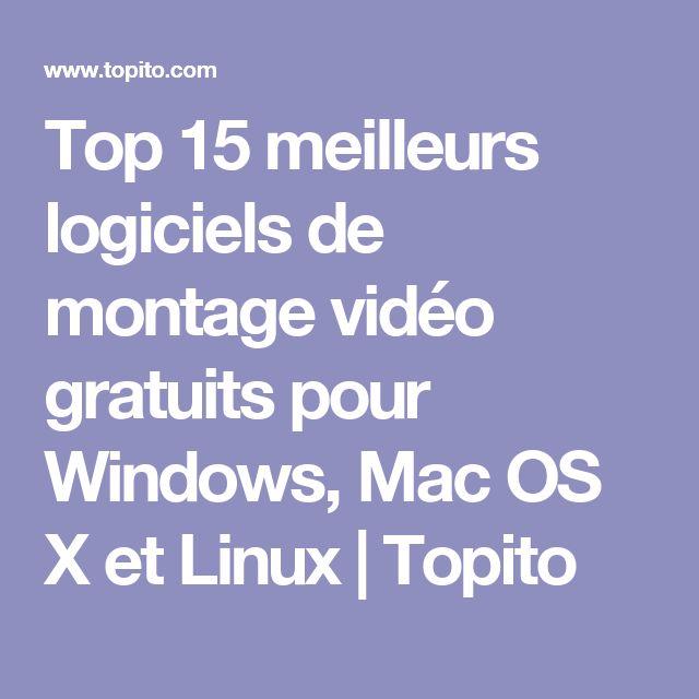 Top 15 meilleurs logiciels de montage vidéo gratuits pour Windows, Mac OS X et Linux | Topito