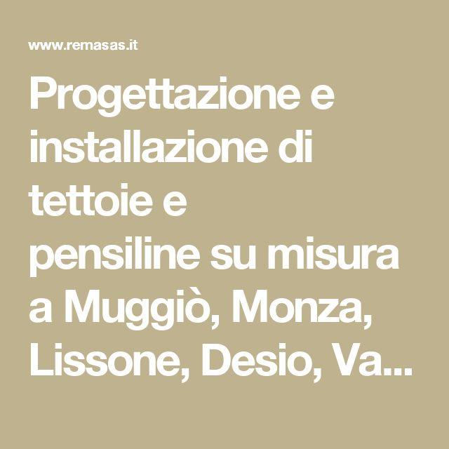 Progettazione e installazione di tettoie e pensilinesu misura a Muggiò, Monza, Lissone, Desio, Varedo, Cinisello Balsamo, Sesto San Giovanni in tutta la provincia di Monza Brianza e a Milano.