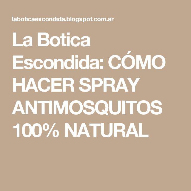 La Botica Escondida: CÓMO HACER SPRAY ANTIMOSQUITOS 100% NATURAL