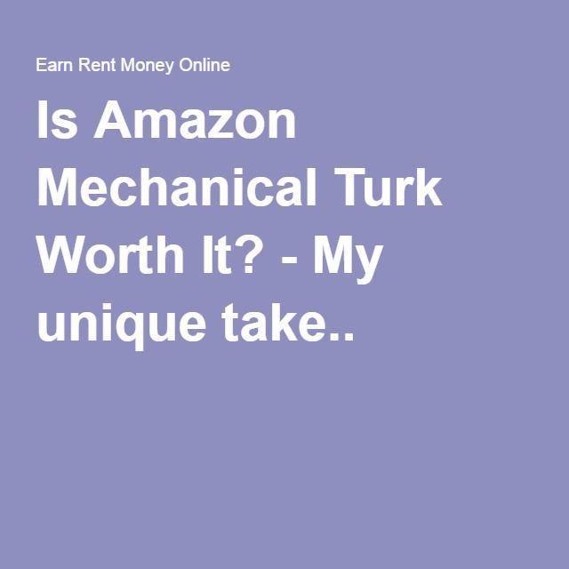 Is Amazon Mechanical Turk Worth It? - My unique take..