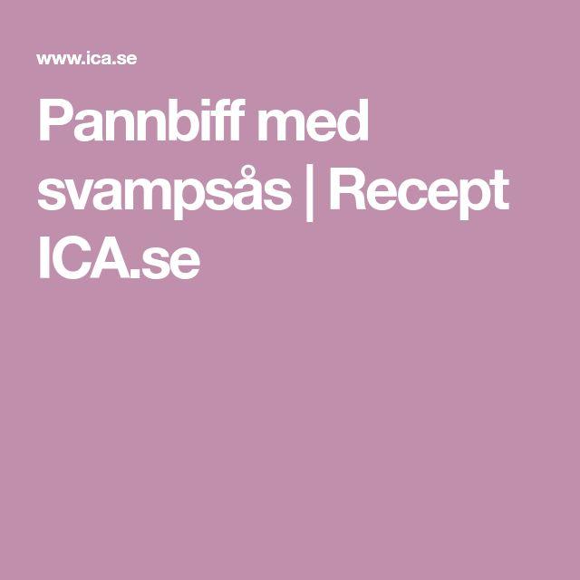 Pannbiff med svampsås   Recept ICA.se