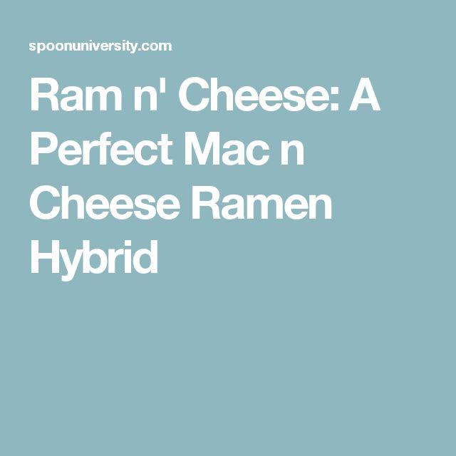 Ram n' Cheese: A Perfect Mac n Cheese Ramen Hybrid