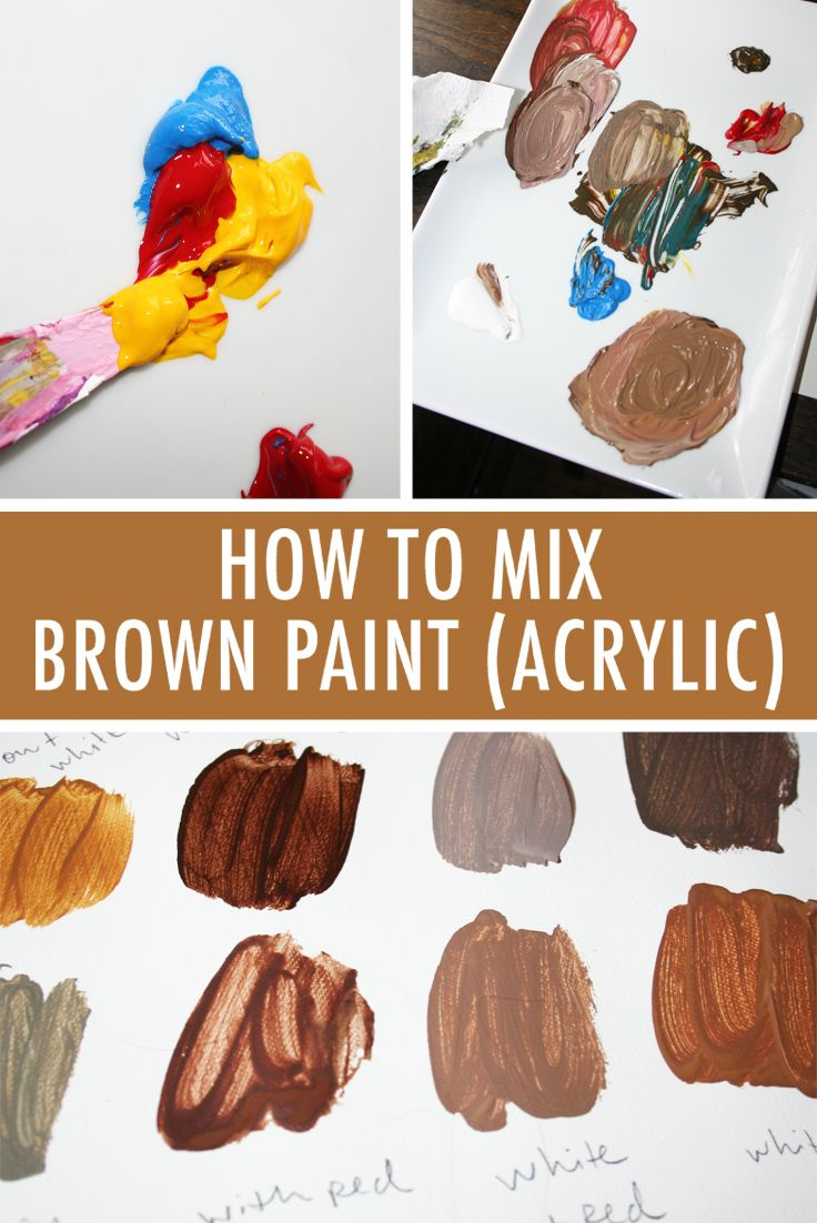 For The Richest Brown Hues You Wanna Mix Your Own Acrylic Paints Crafts Painting Art Tips