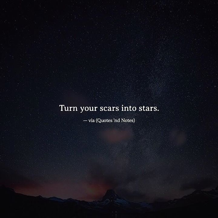 Turn your scars into stars. via (http://ift.tt/2lMMke6)