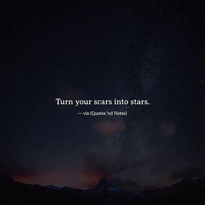 Turn your scars into stars. via (http://ift.tt/2lMMke6)