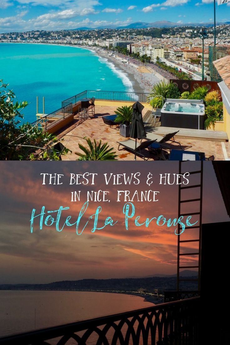 The Best Views And Hues In Nice France Hotel La Perouse