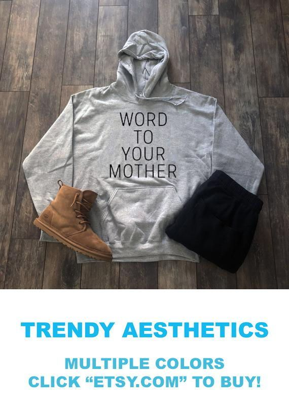 0194284a51a3 Word To Your Mother Hoodie - Mom Gift Gift For Mom Aesthetic Clothing  Streetwear Funny Tumblr Clothing Tumblr Shirt Quotes