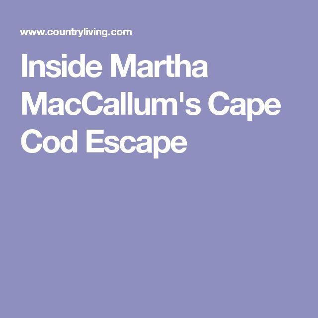 Inside Martha MacCallum's Cape Cod Escape