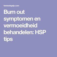 Burn out symptomen en vermoeidheid behandelen: HSP tips