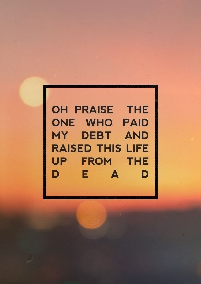 Oh praise the One who paid my debt!