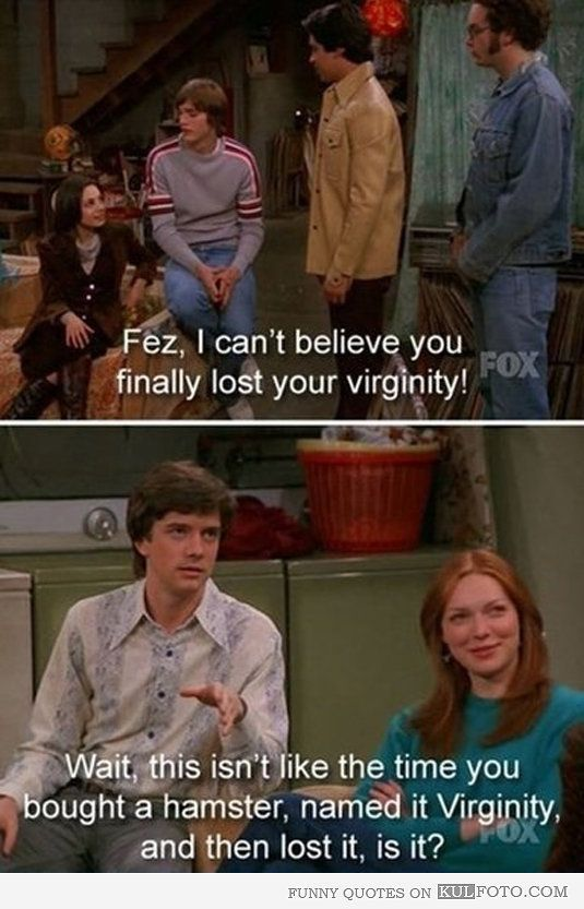 Funny quotes from That '70s Show about Fez losing his