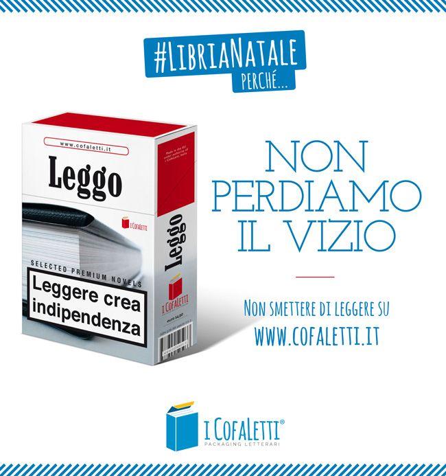 #LibriaNatale perché... Non perdiamo il vizio (di leggere). Non smettere su www.cofaletti.it