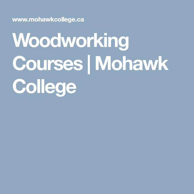 Woodworking Courses | Mohawk College