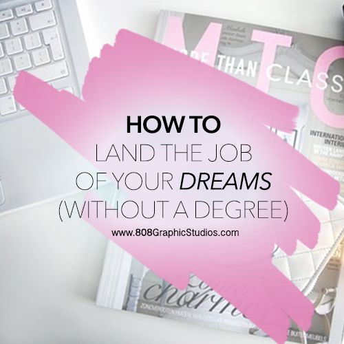 How To Land Your Dream Job Without A Degree
