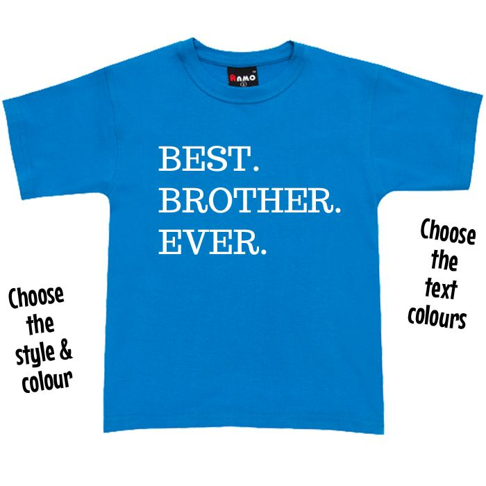 Best. Brother. Ever. T Shirt or Hoodie