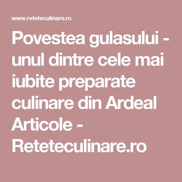 Povestea gulasului - unul dintre cele mai iubite preparate culinare din Ardeal Articole - Reteteculinare.ro