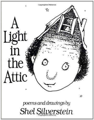 """""""A Light in the Attic"""" - Shel Silverstein"""