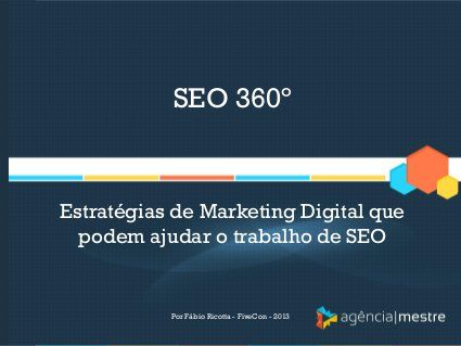 Fábio Ricotta - Estratégias de Marketing Digital que podem ajudar o trabalho de SEO 360