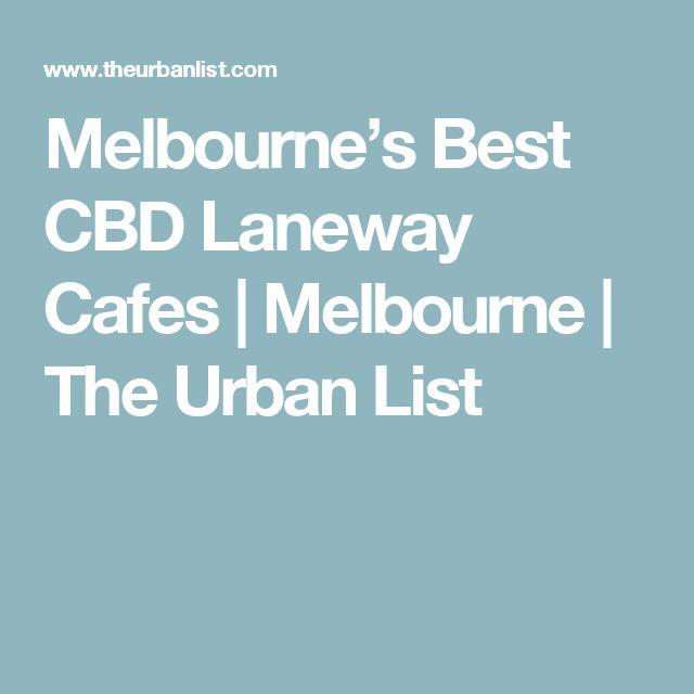 Melbourne's Best CBD Laneway Cafes | Melbourne | The Urban List