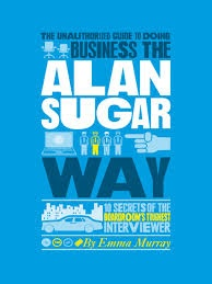 Draws the universal lessons from Alan Sugar's remarkable success and identifies 10 strategies that can be applied to any business or career.