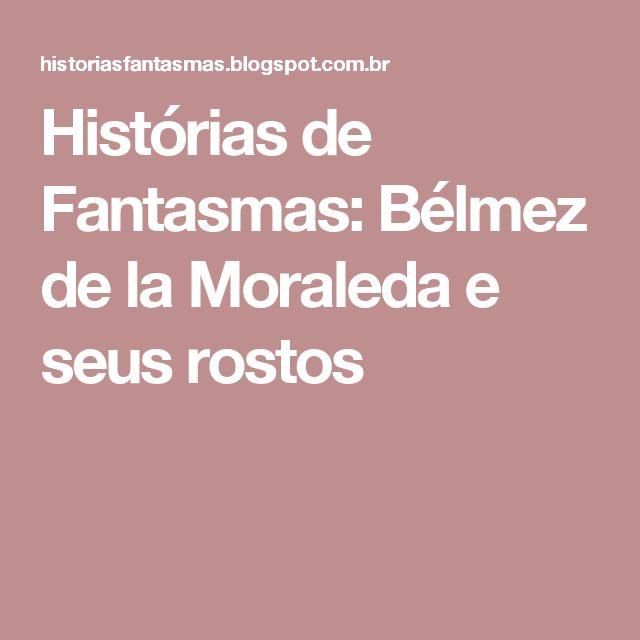 Histórias de Fantasmas: Bélmez de la Moraleda e seus rostos