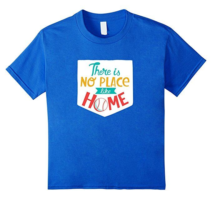 Amazon.com: There is No Place Like Home Baseball Sport T-Shirt: Clothing